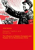 ebook: Between Tradition and Modernity - The Influence of Western European and Russian Art on Revolutionary