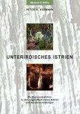 eBook: Unterirdisches Istrien