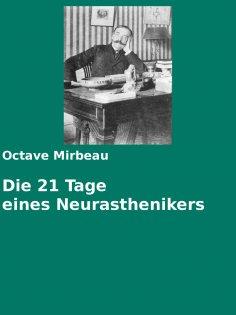 eBook: Die 21 Tage eines Neurasthenikers