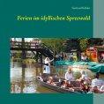eBook: Ferien im idyllischen Spreewald