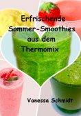 eBook: Erfrischende Sommer-Smoothies aus dem Thermomix