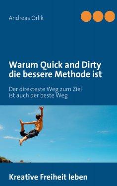 eBook: Warum Quick and Dirty die bessere Methode ist