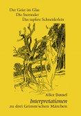 eBook: Interpretationen zu drei Grimm'schen Märchen