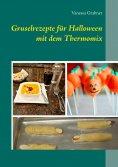 eBook: Gruselrezepte für Halloween mit dem Thermomix