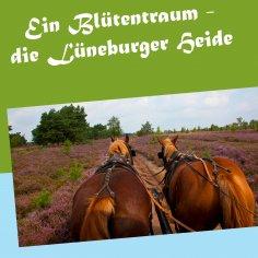eBook: Ein Blütentraum - die Lüneburger Heide
