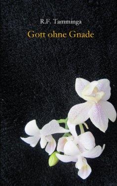 ebook: Gott ohne Gnade