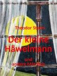 eBook: Der kleine Häwelmann und andere Märchen