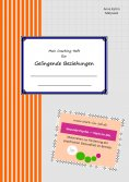 eBook: Mein Coaching-Heft für gelingende Beziehungen
