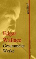eBook: Edgar Wallace: Gesammelte Werke