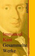 ebook: Immanuel Kant: Gesammelte Werke