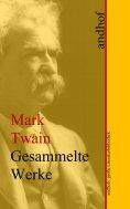 ebook: Mark Twain: Gesammelte Werke