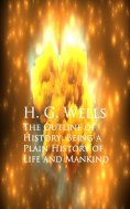 eBook: The Outline of History: Being a Plain History of Life and Mankind
