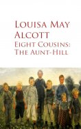 ebook: Eight Cousins: The Aunt-Hill