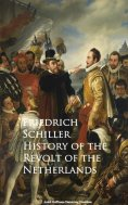 eBook: History of the Revolt of the Netherlands