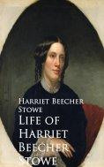 ebook: Life of Harriet Beecher Stowe