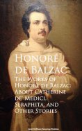ebook: The Works of Honore de Balzac: About Catherine de, Seraphita, and Other Stories