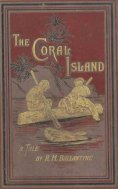 eBook: The Coral Island: A Tale of the Pacific Ocean