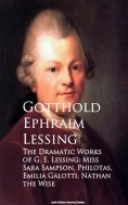 eBook: The Dramatic Works of G. E. Lessing: Miss Sara Sotti, Nathan the Wise