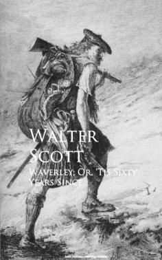 eBook: Waverley; Or, 'Tis Sixty Years Since