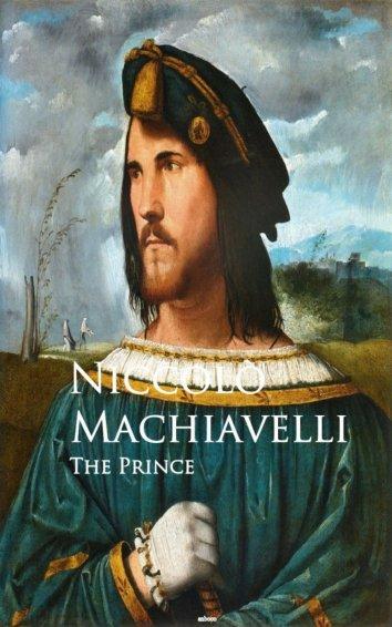 is machiavellis prince a modern man