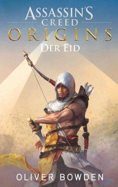 ebook: Assassin's Creed Origins: Der Eid