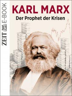 eBook: Karl Marx - Der Prophet der Krisen