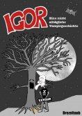 ebook: Igor – Eine nicht alltägliche Vampirgeschichte