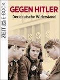 eBook: Gegen Hitler - Der deutsche Widerstand