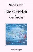 eBook: Die Zärtlichkeit der Fische