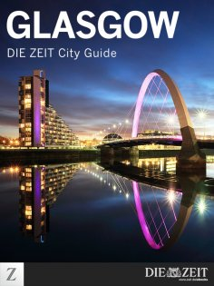 ebook: Glasgow - DIE ZEIT City Guide