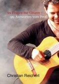 eBook: 99 Fragen zur Gitarre - 99 Antworten vom Profi
