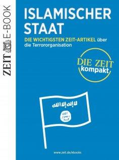 eBook: Islamischer Staat – DIE ZEIT kompakt
