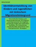 eBook: Identitätsentwicklung von Kindern und Jugendlichen mit türkischem Migrationshintergrund