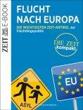 ebook: Flucht nach Europa – DIE ZEIT Kompakt
