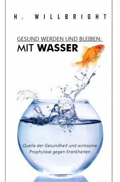 eBook: Gesund werden und bleiben - Mit Wasser