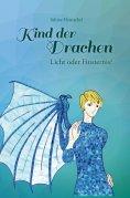 eBook: Kind der Drachen – Licht oder Finsternis?