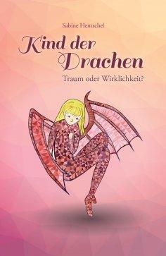 eBook: Kind der Drachen – Traum oder Wirklichkeit?
