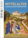ebook: Das Mittelalter – Neuentdeckung einer faszinierenden Welt
