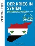 ebook: Der Krieg in Syrien – DIE ZEIT Kompakt