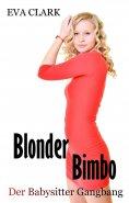 eBook: Blonder Bimbo - Der Babysitter Gangbang