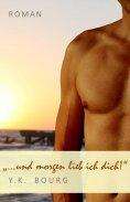 eBook: ... und morgen lieb ich dich!