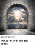 eBook: Wanderer zwischen den Zeiten