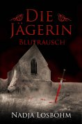 eBook: Die Jägerin - Blutrausch (Band 2)