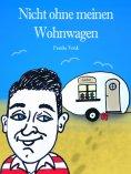 eBook: Nicht ohne meinen Wohnwagen