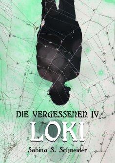 eBook: Die Vergessenen: Loki - Buch 4