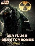 eBook: Der Fluch der Atombombe: Endzeit-Roman (Apokalypse, Dystopie, Spannung)