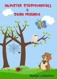 eBook: Hamster Stopfdichvoll & seine Freunde