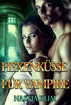 eBook: Hexenküsse für Vampire