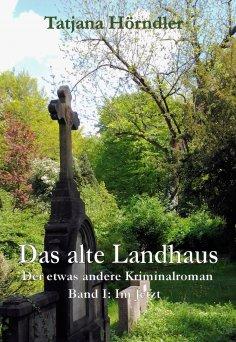 eBook: Das alte Landhaus. Band eins: Im Jetzt