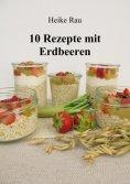 eBook: 10 Rezepte mit Erdbeeren